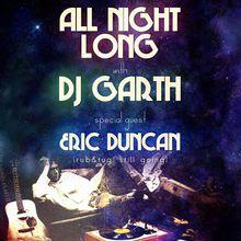 All Night Long One Year Anniversary: DJ Garth, Eric Duncan