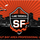 San Francisco FlameThrowers Home Opener on April 19th