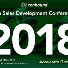 The Sales Development Conference San Francisco August 30th 2018 Tenbound