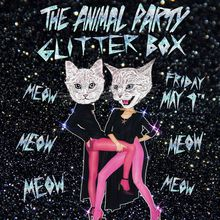 "The Animal Party ""Glitter Box"" featuring TRAVISWILD and Nice ""N"" Eezy"