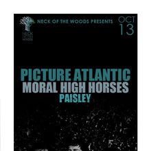 PICTURE ATLANTIC, Moral High Horses, Paisley