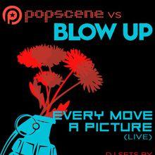 POPSCENE VS BLOW UP