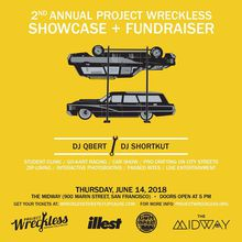 Project Wreckless Showcase + Fundraiser