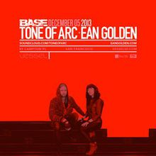 BASE: Tone of Arc & Ean Golden