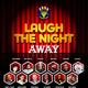 Laugh the Night Away