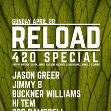 Reload 420 Special : Jason Greer, Jimmy B, Buckner, Hi-Tem, Bob Campbell