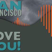San Francisco, I Love You!