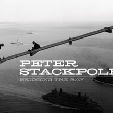 Peter Stackpole: Bridging the Bay