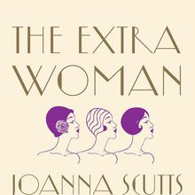 Joanna Scutts: The Extra Woman