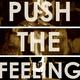 Push The Feeling