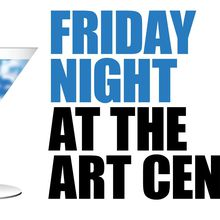 Friday Night at the Art Center