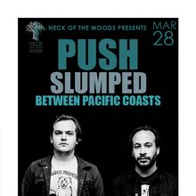 PUSH, Slumped, Between Pacific Coasts