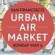 Urban Air Market: Hayes Valley Spring