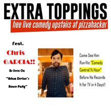 PizzaHacker Comedy TONIGHT ONLY - Chris Garcia COMEDY CENTRAL 1/2 Hour Run-Through!!