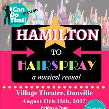 Hamilton to Hairspray: A Musical Revue!