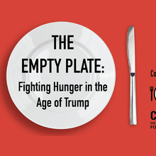 The Empty Plate: Fighting Hunger in the Age of Trump