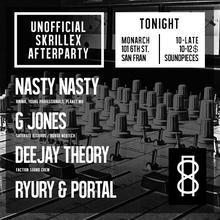 TONIGHT unofficial Skrillex After Party // w/ NastyNasty ♦ G Jones ♦ Deejay Theory ♦ Portal ♦ Ryury.