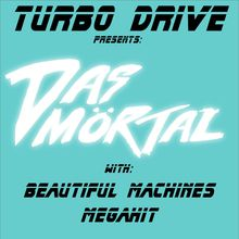 Das Mortal LIVE @TurboDriveSF