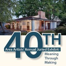 40th Area Artists' Annual Juried Exhibit: Meaning Through Making