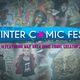 Winter Comic Fest!!! [Mini Popup ComicCon by Hiatus Studios]