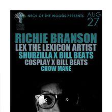 RICHIE BRANSON, LEX The Lexicon Artist, Shubzilla x Bill Beats, C0splay x Bill Beats, Chow Mane