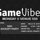 GameVibes: GDC Monday Kickoff Party at Venue 550