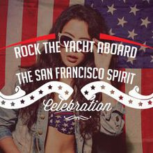 Rock the Yacht Pre July 4th Yacht Party Aboard the San Francisco Spirit