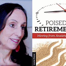 Poised for Retirement: Moving From Anxiety to Zen || Louise Nayer Author Talk