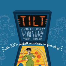 Tilt! Stand-Up Comedy, Storytelling & Pinball
