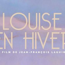 Tuesday French Movie Night: Louise en hiver
