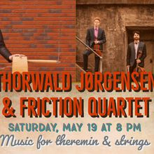 Thorwald Jørgensen & Friction Quartet: Music for theremin & strings