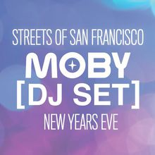 Streets of San Francisco NYE feat Moby