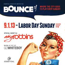 Bounce Sunday Labor Day Weekend Feat Amy Robbins & Go White Boy!