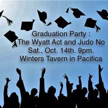 Graduation Party : The Wyatt Act and Judo No