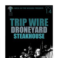 TRIP WIRE, Droneyard, Steakhouse