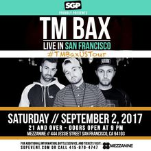 TM Bax at MEZZANINE Presented by SG Productions