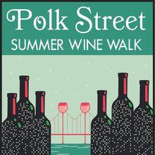 3rd Annual Polk Street Summer Wine Walk