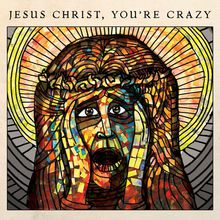 """JESUS CHRIST, YOU'RE CRAZY"" Listening Party"