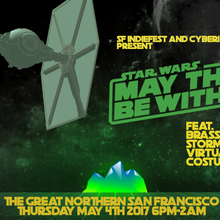 SF Indie Presents Star Wars  May The 4th Be With You a CyberiaVR Experience