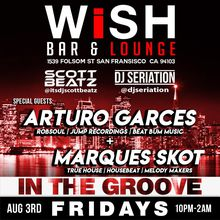 House Music: In The Groove Fridays with Special Guests @ WISH Bar & Lounge