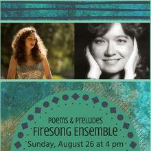 Firesong Ensemble: Poems & Preludes