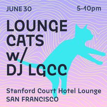 Lounge Cats w/ DJ Lgcc
