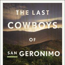 Ian Stansel: The Last Cowboys of San Geronimo