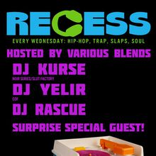 RECESS * NEW WEEKLY * HIP-HOP ~ SOUL~ TRAP ~ SLAPS FREE LAUNCH PARTY!!!