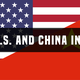 The U.S. and China in 2017