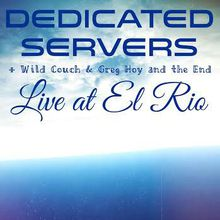 Dedicated Servers with Wild Couch & Greg Hoy and the End