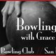 Bowling with Grace: The 3rd Annual Kitchen Sisters Bowling Party & Fundraiser