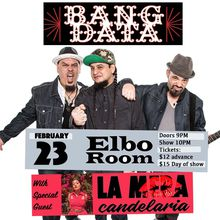 Bang Data w/ La Mera Candelaria @ THE ELBO ROOM