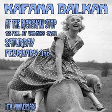 Kafana Balkan 11 Year Anniversary