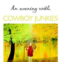 An Evening with the Cowboy Junkies
